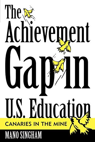 The Achievement Gap in U.S. Education: Canaries in the Mine 9781578862177