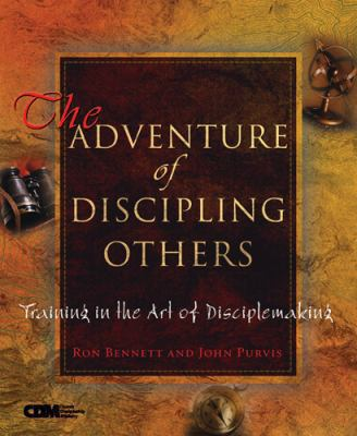 The Adventure of Discipling Others: Training in the Art of Disciplemaking 9781576833483