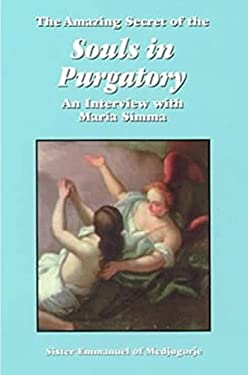 The Amazing Secret of the Souls in Purgatory