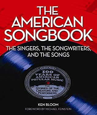 The American Songbook: The Singers, the Songwriters, and the Songs 9781579124489