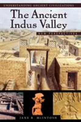 The Ancient Indus Valley: New Perspectives 9781576079072
