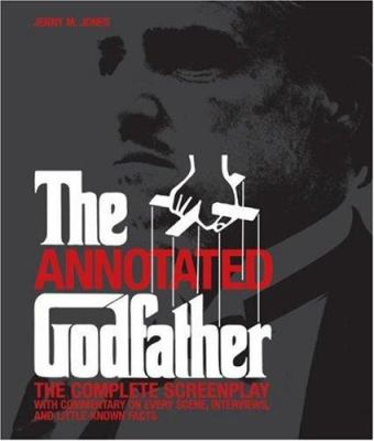 The Annotated Godfather: The Complete Screenplay 9781579127398