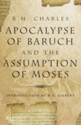 The Apocalypse of Baruch and the Assumption of Moses 9781578633630