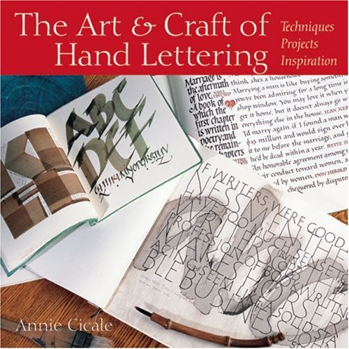 The Art & Craft of Hand Lettering: Techniques, Projects, Inspiration 9781579908096