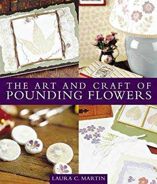 The Art and Craft of Pounding Flowers 9781579548650