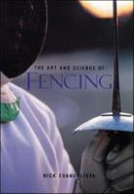 The Art and Science of Fencing 9781570280757
