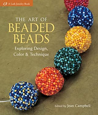 The Art of Beaded Beads: Exploring Design, Color & Technique 9781579908256