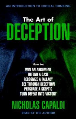 The Art of Deception: An Introduction to Critical Thinking 9781573920575