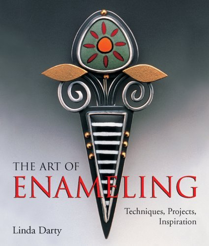 The Art of Enameling: Techniques, Projects, Inspiration 9781579909543