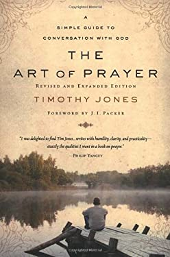 The Art of Prayer: A Simple Guide to Conversation with God 9781578568499