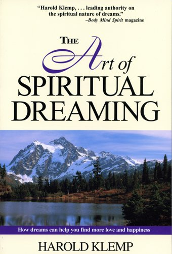 The Art of Spiritual Dreaming: How Dreams Can Make You Find More Love and Happiness 9781570431494