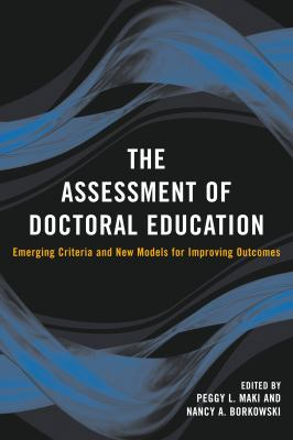 The Assessment of Doctoral Education: Emerging Criteria and New Models for Improving Outcomes 9781579221799