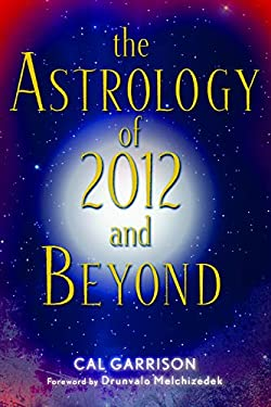 The Astrology of 2012 and Beyond 9781578634453