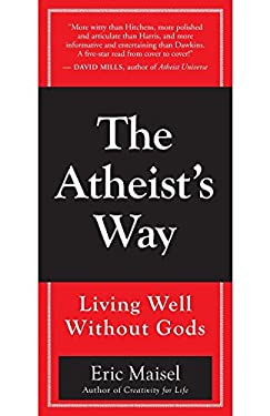 The Atheist's Way: Living Well Without Gods 9781577316428