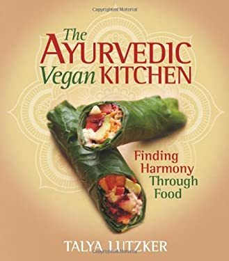 The Ayurvedic Vegan Kitchen: Finding Harmony Through Food 9781570672866