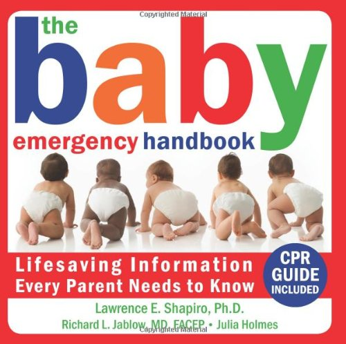 The Baby Emergency Handbook: Lifesaving Iinformation Every Parent Needs to Know 9781572245662
