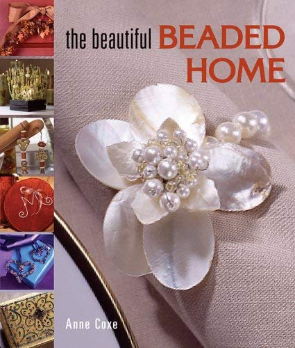 The Beautiful Beaded Home 9781579906832
