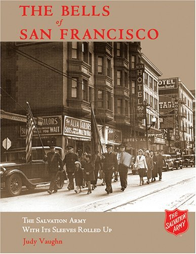 The Bells of San Francisco: The Salvation Army with It's Sleeves Rolled Up 9781571431509