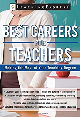 Best Careers for Teachers: Making the Most of Your Teaching Degree 9781576857427