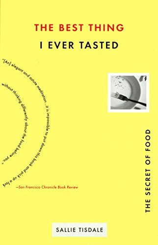 The Best Thing I Ever Tasted: The Secret of Food 9781573228534