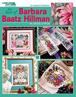 The Best of Barbara Baatz Hillman in Cross Stitch (Leisure Arts #3754) 9781574864373