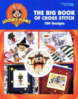 The Big Book of Cross Stitch: 99 Designs 9781574860979