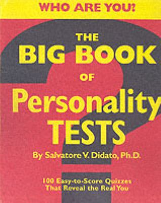 The Big Book of Personality Tests: 100 Easy-To-Score Quizzes That Reveal the Real You 9781579122812