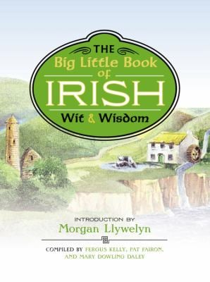The Big Little Book of Irish Wit & Wisdom 9781579128449