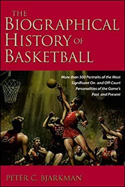 The Biographical History of Basketball 9781570281341