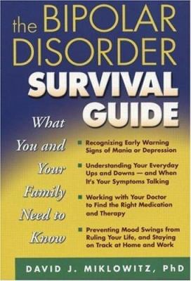 The Bipolar Disorder Survival Guide: What You and Your Family Need to Know 9781572305250