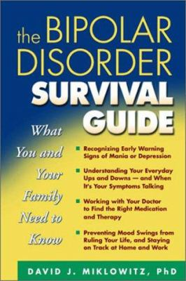 The Bipolar Disorder Survival Guide: What You and Your Family Need to Know 9781572307124