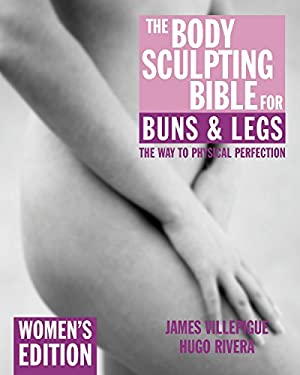 The Body Sculpting Bible for Buns & Legs: Women's Edition 9781578262137