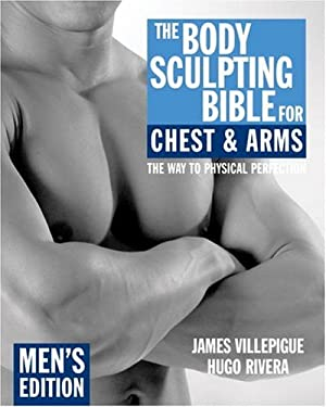 The Body Sculpting Bible for Chest & Arms: Men's Edition 9781578262120