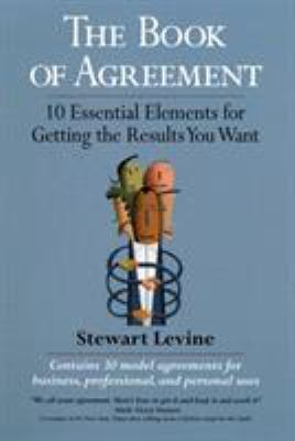 The Book of Agreement: 10 Essential Elements for Getting the Results You Want 9781576751794