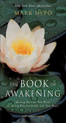 The Book of Awakening: Having the Life You Want by Being Present to the Life You Have 9781573241175
