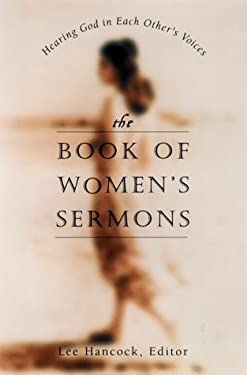 The Book of Women's Sermons: Hearing God in Each Other's Voices 9781573220590