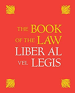 The Book of the Law: Liber Al Vel Legis: With a Facsimile of the Manuscript as Received by Aleister and Rose Edith Crowley on April 8, 9, 10, 1904 9781578633081