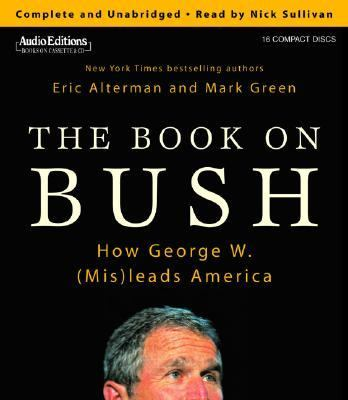 The Book on Bush: How George W. (MIS)Leads America 9781572703766
