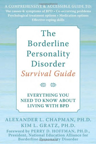The Borderline Personality Disorder Survival Guide: Everything You Need to Know about Living with BPD 9781572245075