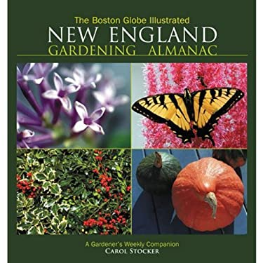 The Boston Globe Illustrated New England Gardening Almanac: A Gardener's Weekly Companion 9781572438712