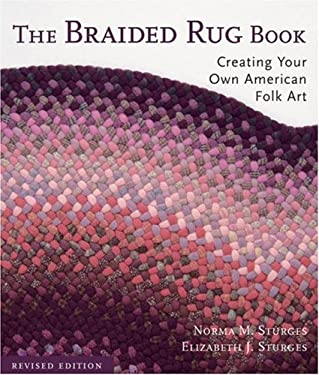 The Braided Rug Book: Creating Your Own American Folk Art 9781579908805