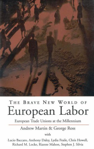 The Brave New World of European Labor: Comparing Trade Union Responses to the New European Political Economy 9781571811684
