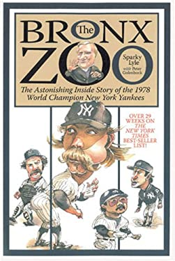The Bronx Zoo: The Astonishing Inside Story of the 1978 World Champion New York Yankees 9781572437159