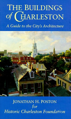 The Buildings of Charleston: A Guide to the City's Architecture 9781570032028