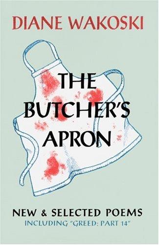 The Butcher's Apron - Wakoski, Diane