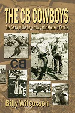The CB Cowboys: The Saga of the Legendary Christensen Family 9781571688231