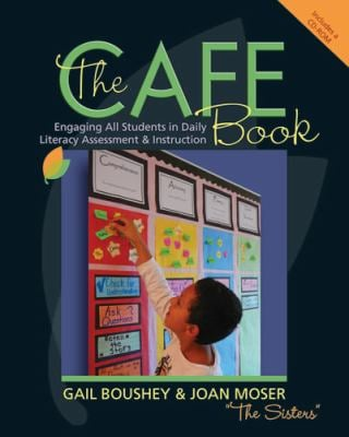 The Cafe Book: Engaging All Students in Daily Literary Assessment & Instruction [With CDROM]