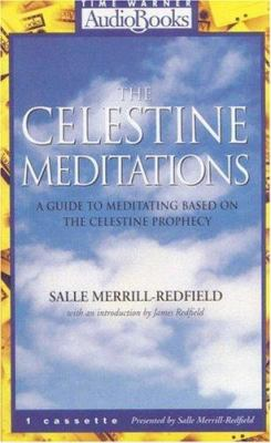 The Celestine Meditations: A Guide to Meditation Based on the Celestine Prophecy 9781570422317