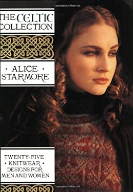 The Celtic Collection: Twenty-Five Knitwear Designs for Men and Women 9781570760051