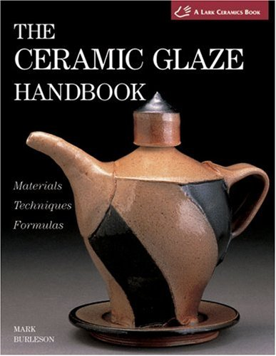 The Ceramic Glaze Handbook: Materials, Techniques, Formulas 9781579904395